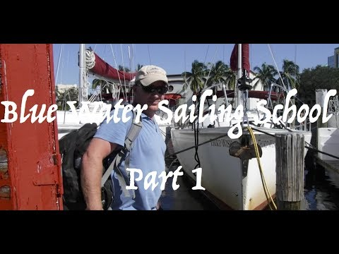 Blue Water Sailing School -  Part 1