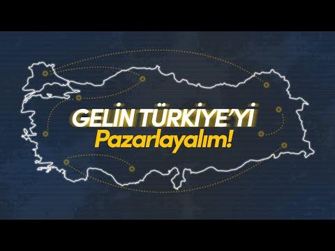 Gelin Türkiye'yi Pazarlayalım!