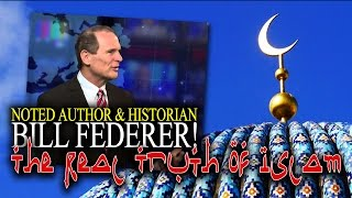 THE REAL TRUTH OF ISLAM: William Federer