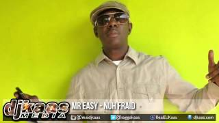 Mr Easy - Nuh Fraid | Dancehall 2015