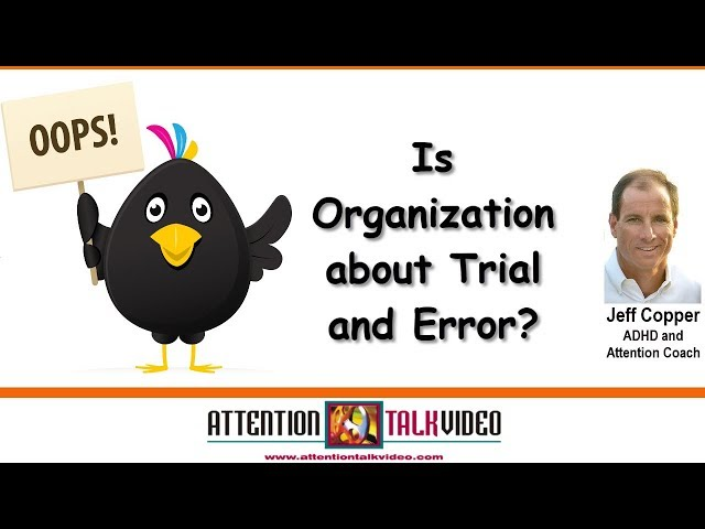 ADHD: Organization Is Often about Trial and Error