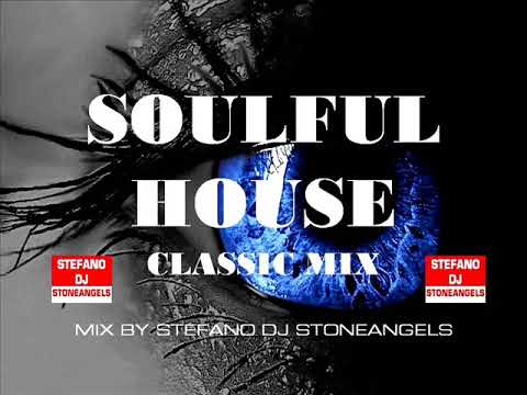 SOULFUL HOUSE CLASSIC MIX BY STEFANO DJ STONEANGELS