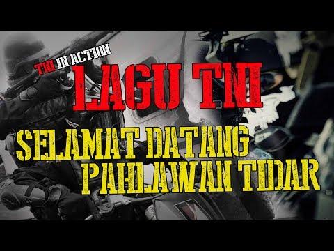 LAGU TNI : SELAMAT DATANG PAHLAWAN TIDAR