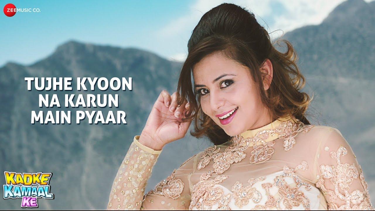Tujhe Kyoon Na Karun Main Pyaar   Kadke Kamaal Ke   Aryan A & Nita D   Tash M, Sohini M, Yashika