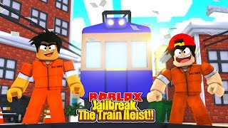 ROBLOX - JAIL BREAK, THE TRAIN HEIST!!