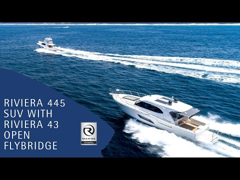 Riviera 445 SUV with the Riviera 43 Open Flybridge