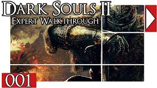 Dark Souls 2 Expert Walkthrough #1 - And So It Begins!