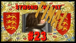 The Reign Of King Symond The Fat - Medieval 2 England Campaign #23 FINAL