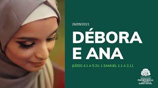 Débora e Ana - Escola Bíblica Dominical - 26/09/2021