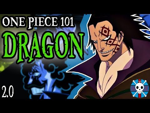 Dragon Explained   One Piece 101 (2.0)
