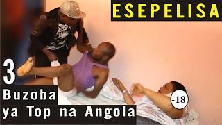 18+ Buzoba ya Top na Angola VOL 3 - Maman Top Wato - Esepelisa Nouveau Theatre Esepelisa 2016 AGE18+