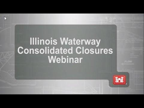 Illinois Waterway Consolidated Closures Webinar