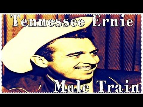 Tennessee Ernie Ford - Mule Train