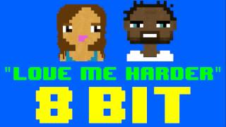 Love Me Harder (8 Bit Remix Cover Version) [Tribute to Ariana Grande ft. The Weeknd]