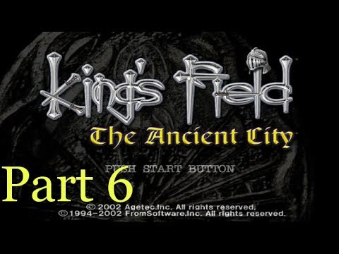 King's Field: The Ancient City Part 6; a Widda hunting I will go