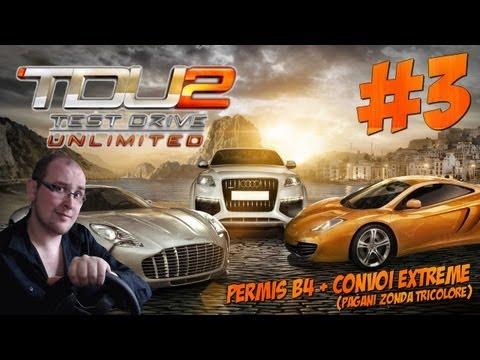 Test Drive Unlimited 2 | Let's play #3: Permis B4 + Convoi Extreme (Pagani Zonda Tricolore) [G27]