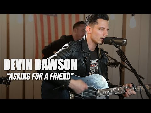 Devin Dawson, Asking For A Friend