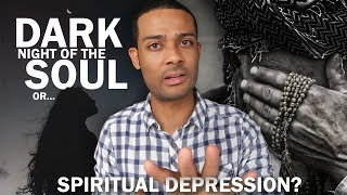 Dark Night Of The Soul Or Spiritual Depression (How to Find Out)