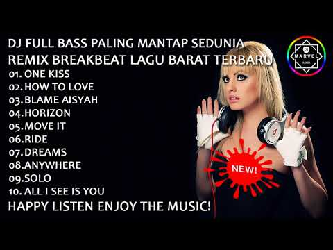 DJ FULL BASS PALING MANTAP SEDUNIA | REMIX BREAKBEAT LAGU BARAT TERBARU 2018 (( ONE KISS REMIX ))