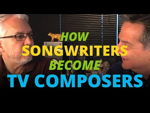 How Songwriters Become TV Composers with Steve Barden