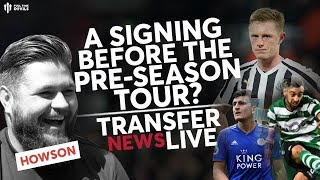 A Signing Before The Tour?! Man Utd Transfer News