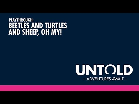 Untold: Adventures Await - Playthrough Episode 1 - Beetles and Turtles and Sheep, Oh My!