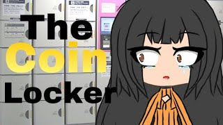 The Coin Locker/ Gacha life Japanese urban legend
