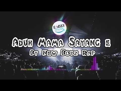 Aduh Mama Sayang e by New Boyz Rap
