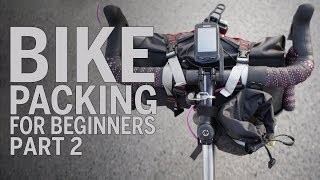 Bikepacking for Beginners - Part 2 Bags Revealed