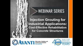 Webinar: Injection Grouting for Industrial Applications: Cost-Effective Rehab of Concrete Structures