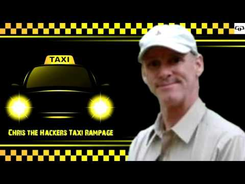Chris the Hacker's Taxi Rampage!