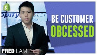 Customer Service 101: Be Obsessive Over Your Customer!