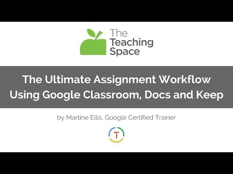 The Ultimate Assignment Workflow Using Google Classroom, Google Docs and Google Keep