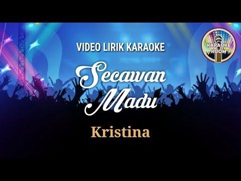Secawan Madu Karaoke - Kristina, Via Vallen Lirik Tanpa Vokal