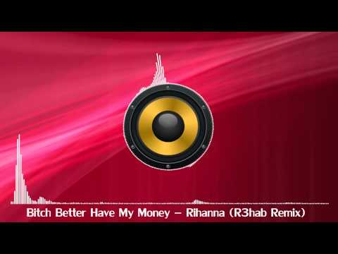 Rihanna - Bitch Better Have My Money (R3hab Remix)(Bass Boosted)