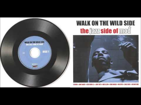 WALK ON THE WILD SIDE -- the jazz side of mod [part 1]