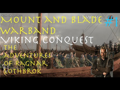 Warband Viking Conquest Reforged - Ragnar Lothbrok (Part 1) |