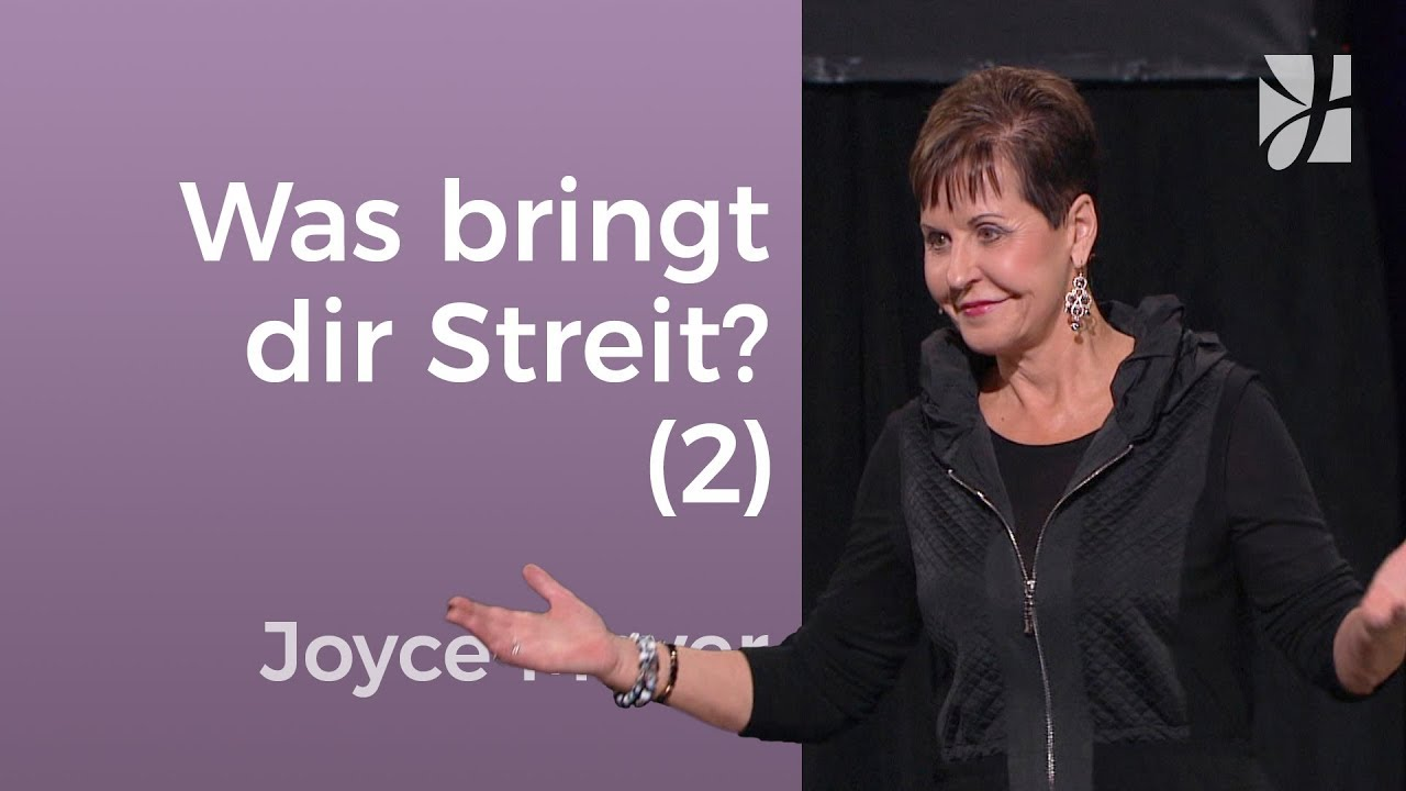 Wie weit hat dich Streit bisher gebracht? (2) – Joyce Meyer – Beziehungen gelingen lassen