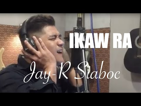 Jay - R Siaboc - IKAW RA (Kuya Bryan - OBM)