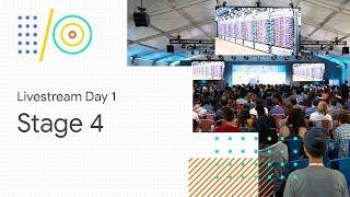 Google I/O'18: Stage 4