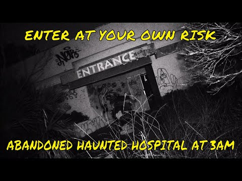 (ABANDONED HAUNTED HOSPITAL 3AM) ASHLEY GODWIN FROM GHI AND LORRIE  JOIN US FOR A HAUNTED EXPLORE