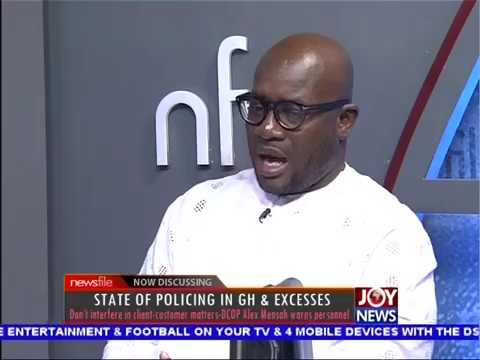 State of Policing in GH and Excesses - Newsfile on JoyNews (28-7-18)