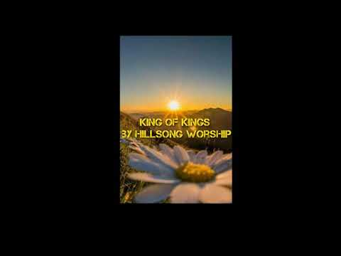 King Of Kings - Hillsong Worship Lyrics Video
