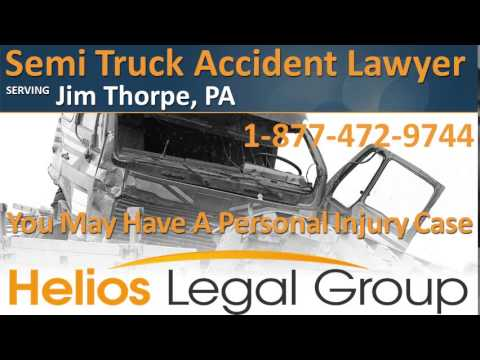 Jim Thorpe Semi Truck Accident Lawyer & Attorney - Pennsylvania