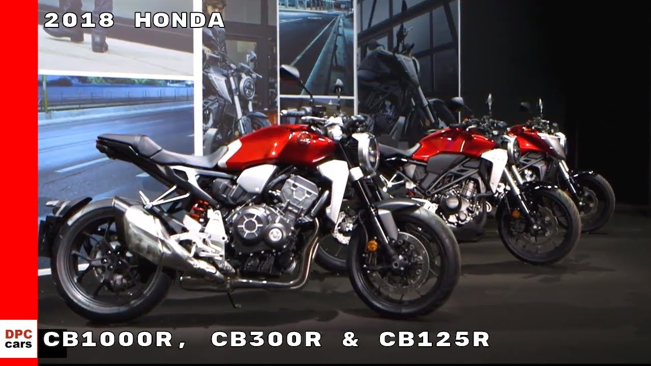 2018 honda cb1000r cb300r cb125r youtube. Black Bedroom Furniture Sets. Home Design Ideas