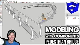 COMPONENT MODELING IN SKETCHUP - Pedestrian Bridge Tutorial