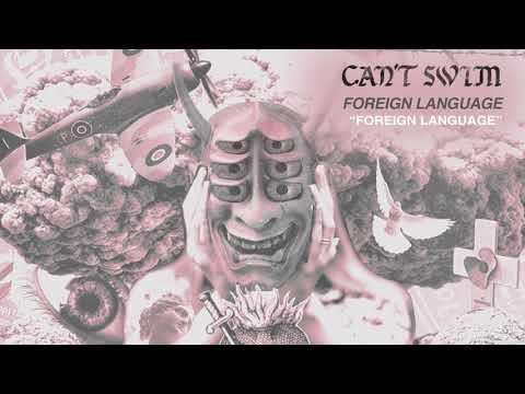 "Can't Swim ""Foreign Language (feat. Adam Lazzara)"" Mp3"
