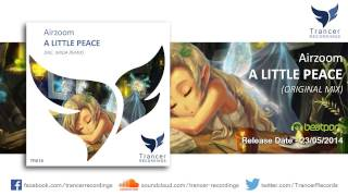 Airzoom - A Little Peace (Original Mix) [Trancer Recordings]