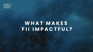 What Makes FII Impactful?