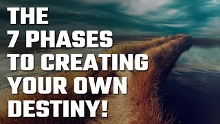 ❤️ The 7 Phases to Creating your own Destiny!